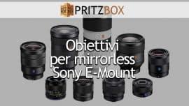 """Copertina dell'articolo """"Obiettivi mirrorless Sony E-Mount"""""""